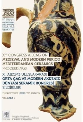 Xı. Aiecm3 Uluslararası Orta Çağ Ve Modern Akdeniz Dünyası Seramik Kongresi Bildirileri -Cilt 1-2
