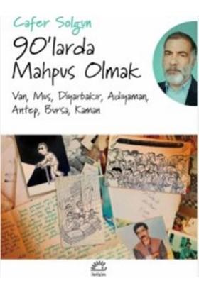 90'Larda Mahpus Olmak Van, Muş, Diyarbakır, Adıyaman, Antep, Bursa, Kaman - Cafer Solgun