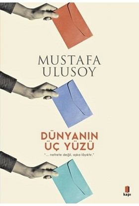 Dünyanın Üç Yüzü - Mustafa Ulusoy