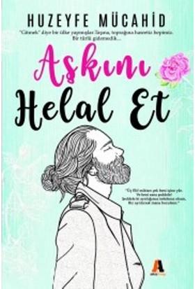 Aşkını Helal Et - Huzeyfe Mücahid