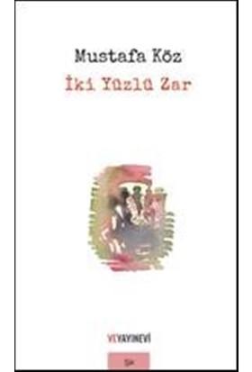 İki Yüzlü Zar - Mustafa Köz