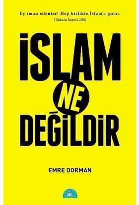 İslam Ne Değildir - Emre Dorman