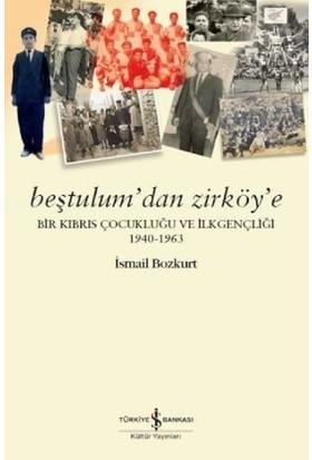 Beştulum'dan Zirköy'e - İsmail Bozkurt