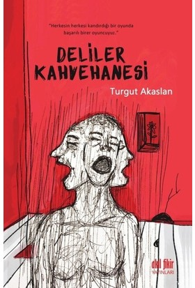 Deliler Kahvehanesi - Turgut Akaslan