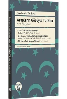 Arapların Gözüyle Türkler (9-12. Yüzyıllar) - Şerafeddin Yaltkaya