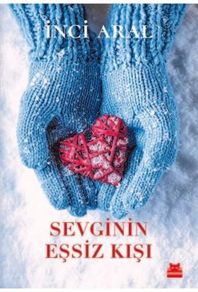 Sevginin Eşsiz Kışı-İnci Aral