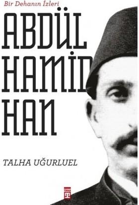 Bir Dehanın İzleri Abdülhamid Han