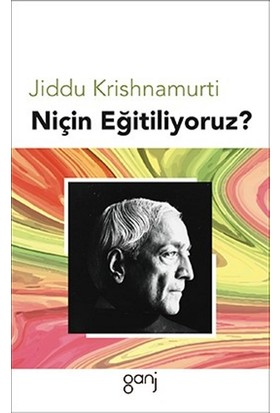 Niçin Eğitiliyoruz? - Jiddu Krishnamurti