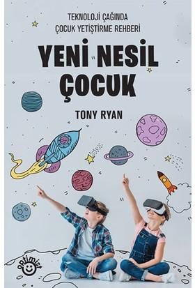 Yeni Nesil Çocuk - Tony Ryan