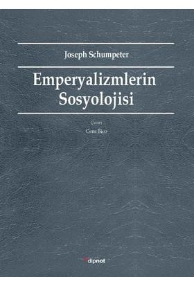 Emperyalizmlerin Sosyolojisi - Joseph Schumpeter