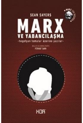 Marx Ve Yabancılaşma - Sean Sayers