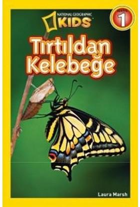 National Geographic Kids Tırtıldan Kelebeğe - Laura Marsh