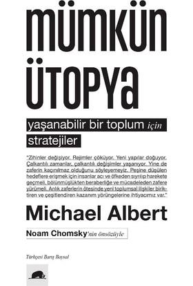 Mümkün Ütopya: Yaşanabilir Bir Toplum İçin Stratejiler - Michael Albert