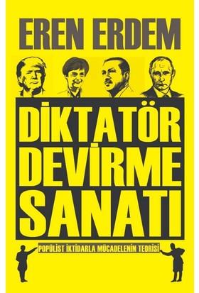 Diktatör Devirme Sanatı - Eren Erdem