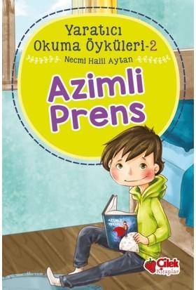 Azimli Prens: Yaratıcı Okuma Öyküleri 2 - Necmi Halil Aytan
