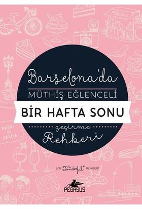 Barselona'da Müthiş Eğlenceli Bir Hafta Sonu Geçirme Rehberi - Mr. Wonderful