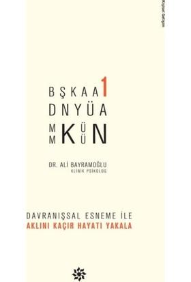 Başka Bir Dünya Mümkün - Ali Bayramoğlu