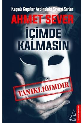 İçimde Kalmasın Tanıklığımdır - Ahmet Sever