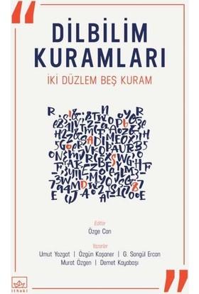 Dilbilim Kuramları İki Düzlem Beş Kuram - Umut Yozgat