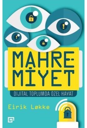 Mahremiyet:Dijital Toplumda Özel Hayat - Eirik Lokke