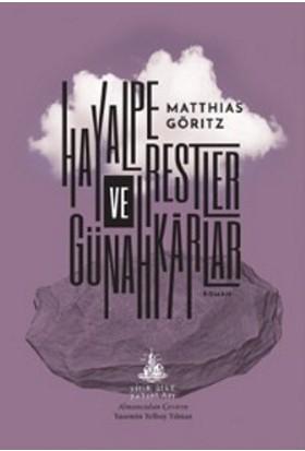 Hayalperestler Ve Günahkarlar - Matthias Göritz
