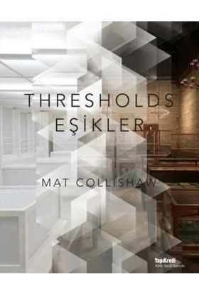 Thresholds:Eşikler - Mat Collishaw