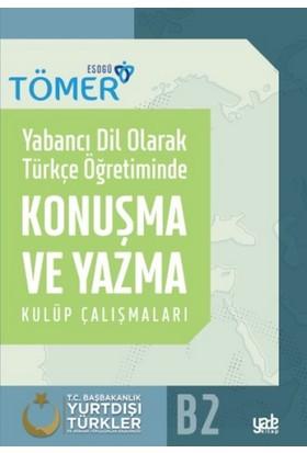 Yabancı Dil Olarak Türkçe Öğretiminde Konuşma Ve Yazma Kulüp Çalışmaları - Halit Çelik