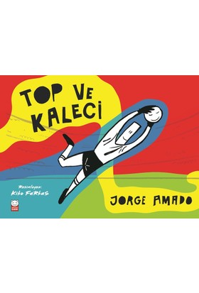 Top Ve Kaleci - Jorge Amado