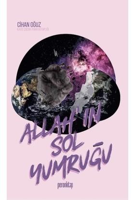 Allah'In Sol Yumruğu - Cihan Oğuz