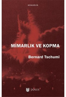 Mimarlık Ve Kopma - Bernard Tschumi