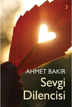 Sevgi Dilencisi - Ahmet Bakır