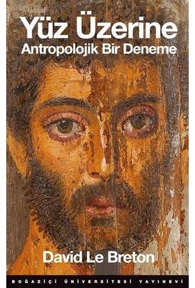 Yüz Üzerine Antropolojik Bir Deneme - David le Breton