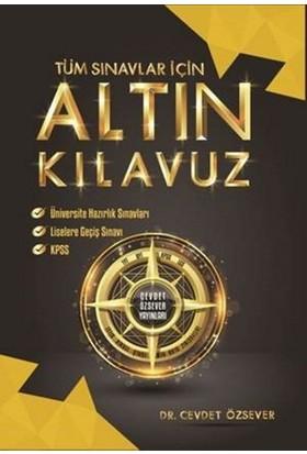 Cevdet Özsever Tüm Sınavlar İçin Altın Kılavuz - Cevdet Özsever