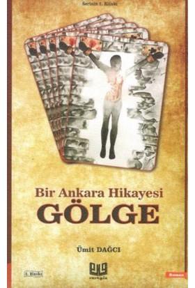 Gölge - Bir Ankara Hikayesi - Ümit Dağcı