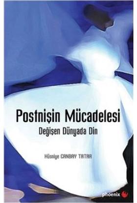 Postnişin Mücadelesi:Değişen Dünyada Din - Hüsniye Canbay Tatar