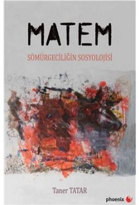 Matem:Sömürgeciliğin Sosyolojisi - Taner Tatar