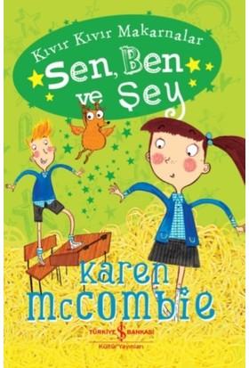 Sen, Ben Ve Şey - Karen Mccombie
