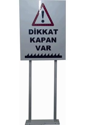 Esa Reklam Flaşörlü Kapan Var ikaz tabelası