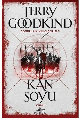 Kan Soyu Kısım 1-Doğruluk Kılıcı Serisi 3 - Terry Goodkind