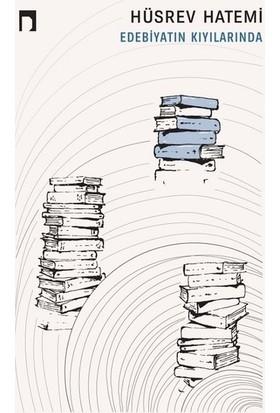Edebiyatın Kıyılarında - Hüsrev Hatemi