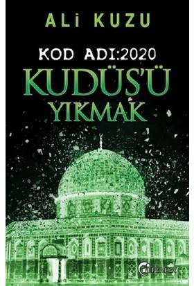 Kudüs'Ü Yıkmak - Kod Adı: 2020 - Ali Kuzu
