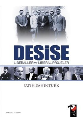 Desise Liberaller Ve Liberal Projeler - Fatih Şahintürk