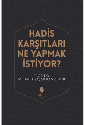 Hadis Karşıtları Ne Yapmak İstiyor? - Mehmet Yaşar Kandemir