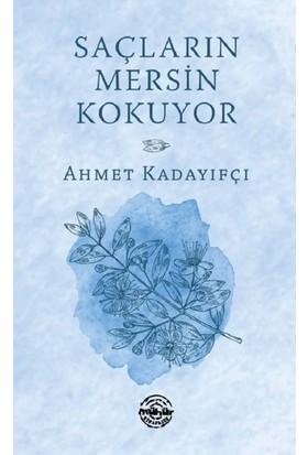 Saçların Mersin Kokuyor - Ahmet Kadayıfçı