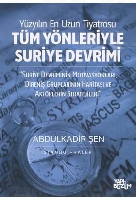 Tüm Yönleriyle Suriye Devrimi (2011 2016) - Abdulkadir Şen