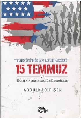 Türkiyenin En Uzun Gecesi 15 Temmuz - Abdülkadir Şen