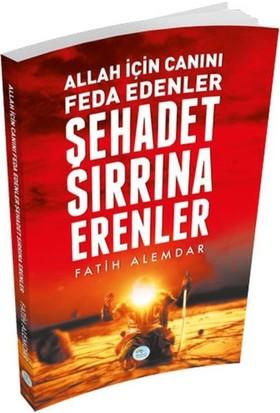 Şehadet Sırrına Erenler - Fatih Alemdar