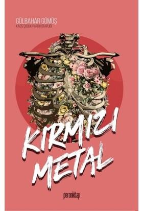 Kırmızı Metal - Gülbahar Gümüş