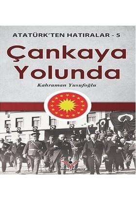Çankaya Yolunda Atatürk ten Hatıralar 5