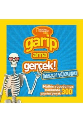 National Geographic Kids Garip Ama Gerçek: İnsan Vücudu - Sima Özkan